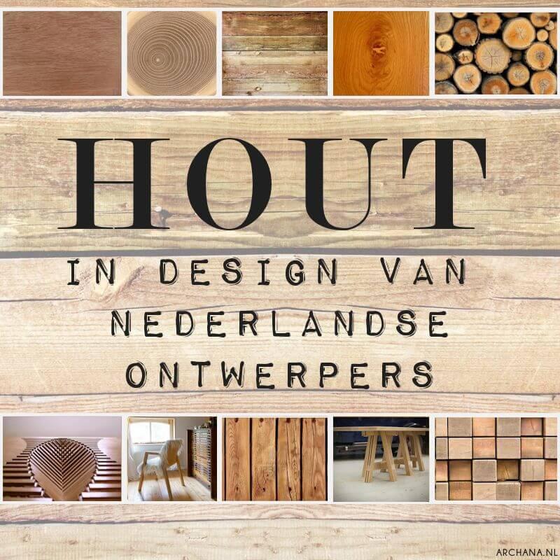 DUTCH DESIGN: Hout gebruikt in designs van Nederlandse ontwerpers | IKWOONFIJN.NL